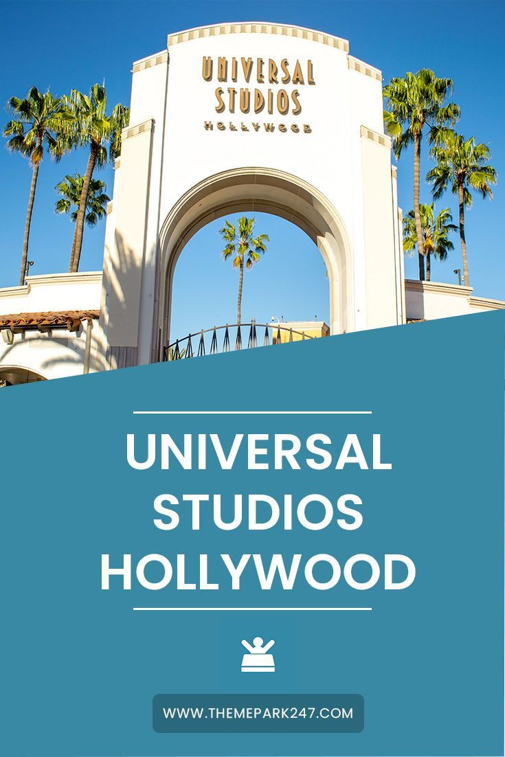 Universal Studios Hollywood Tips Theme Park 247 In 2020 California Travel Guide California Travel Road Trips Usa Travel Destinations