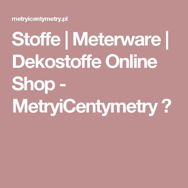 Stoffe | Meterware | Dekostoffe Online Shop - MetryiCentymetry ✂