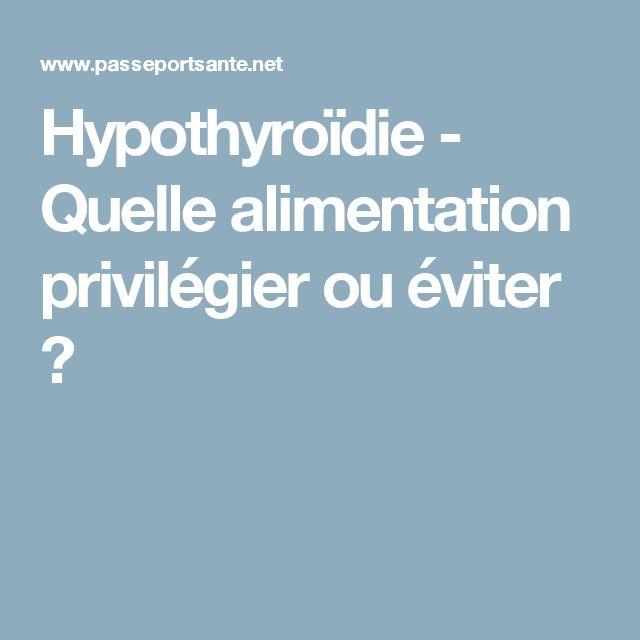 Hypothyroïdie - Quelle alimentation privilégier ou éviter ?
