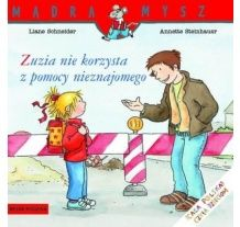 """Książka """"Zuzia nie korzysta z pomocy nieznajomego"""" wydawnictwo Media Rodzina"""