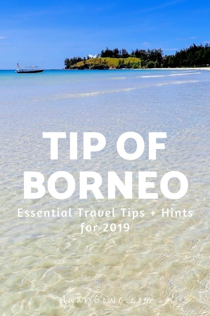 Tip of Borneo: Essential Guide & Travel Tips