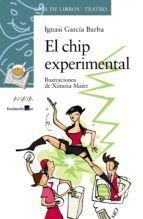 EL CHIP EXPERIMENTAL. Ignasi García Barba. 1º ESO