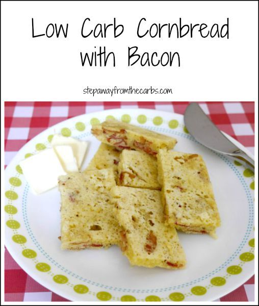 Cornbread, Low carb and Bacon on Pinterest
