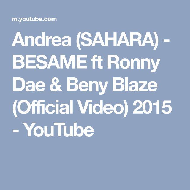 Andrea (SAHARA) - BESAME ft Ronny Dae & Beny Blaze (Official Video) 2015 - YouTube