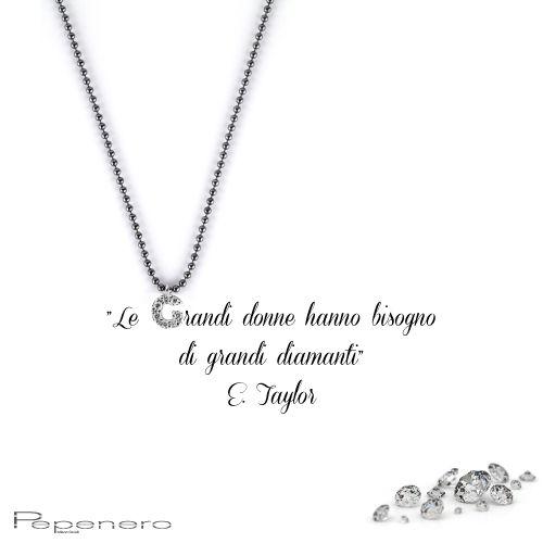 """""""Le grandi donne hanno bisogno di grandi diamanti"""" E. Taylor www.pepenerogioielli.com"""
