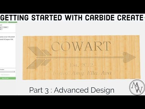 1) Carbide Create Shapeoko Basics - Part 3: Advanced Design