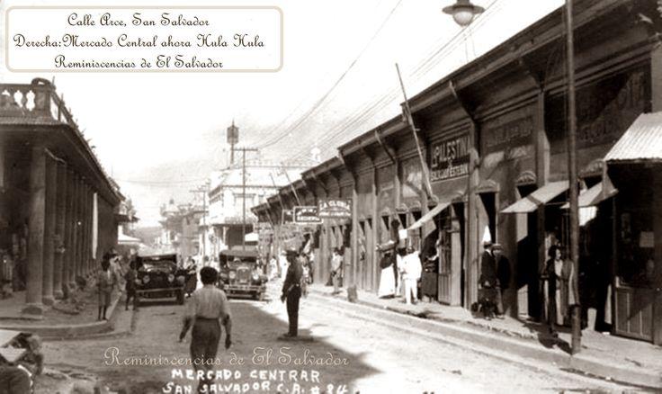 Calle Arce, San Salvador,  Derecha: antiguo Mercado Central, ahora Parqueo Hula Hula.