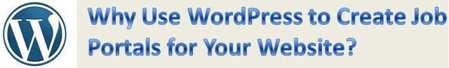 Why Use WordPress to Create Job Portals for Your Website?