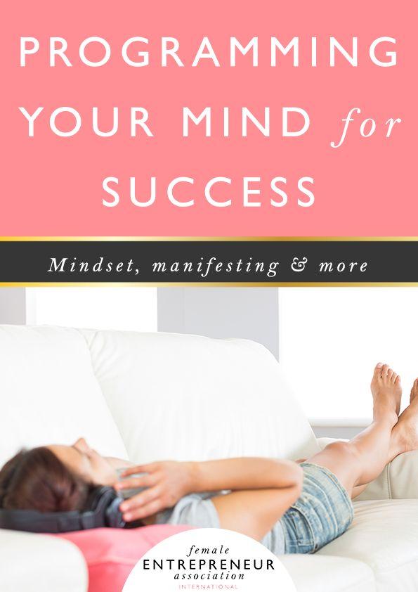 The Mindset Series: Programming your mind for success | Female Entrepreneur Association