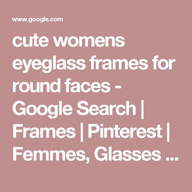 The 25+ best Glasses for round faces ideas on Pinterest