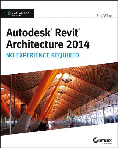 BIGWORDS.com | Cheapest copy of Autodesk Revit Architecture 2014: No Experience Required Autodesk Official Press by Eric Wing | 1118542746 | 9781118542743 - Buy sell and rent cheap textbooks, books and more