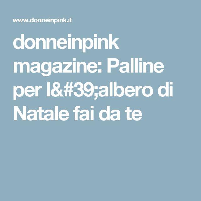 donneinpink magazine: Palline per l'albero di Natale fai da te
