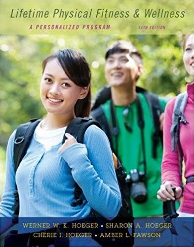 Lifetime Physical Fitness and Wellness A Personalized Program 14th Edition Hoeger Solutions Manual test banks, solutions manual, textbooks, nursing, sample free download, pdf download, answers