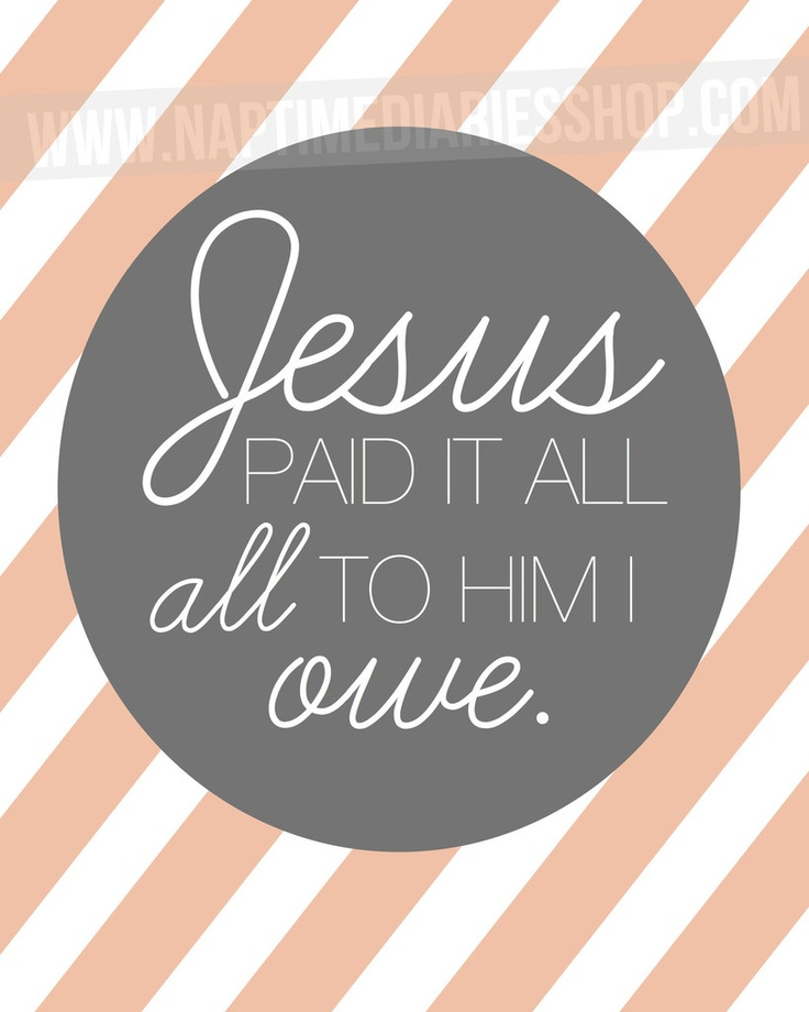 Jesus Paid It All Quotes Verses, Easter Bible Vers, Faith, Biblical Quotes, Awesome God, People Water, Bible Verses, Fav...