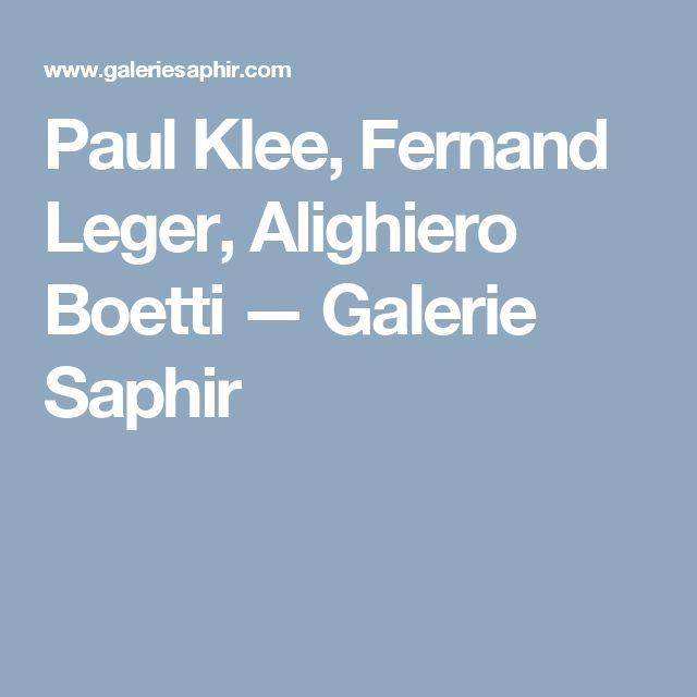 Paul Klee, Fernand Leger, Alighiero Boetti — Galerie Saphir