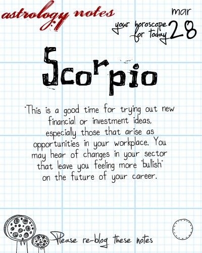 For Today .....Scorpio Astrology Note: Want more horoscopes?  Visit iFate.com today!