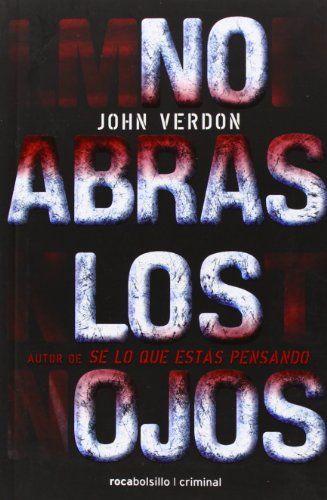 No abras los ojos  / John Verdon, Editorial Roca, 2011