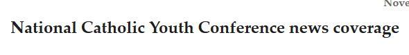 National Catholic Youth Conference news coverage (November 29, 2013)