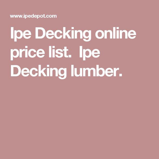 Ipe Decking online price list. Ipe Decking lumber.