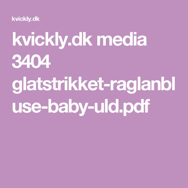 kvickly.dk media 3404 glatstrikket-raglanbluse-baby-uld.pdf