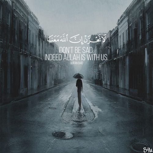 Don't be sad, indeed Allah is with us - Qur'an 9:40 Instagram | @sunnah4you Best Islamic Videos - www.falah.tv
