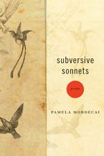 """These """"subversive sonnets"""" overhaul the traditional sonnet form to address a range of subjects, from the tenderness of love to the terror of rape, punishment, torture, and murder. Mordecai has an unfailing ear for voices, for the music that sings and laughs and laments the stories of family, clan, and tribe. #poetry #ebook"""
