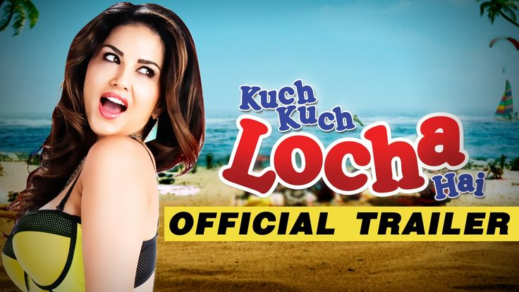 "Presenting the official trailer of ""Kuch Kuch Locha Hai"" starting #SunnyLeone, #RamKapoor, Evelyn Sharma"