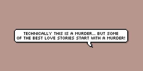 Технически это просто убийство... но как много любовных историй начиналось с…
