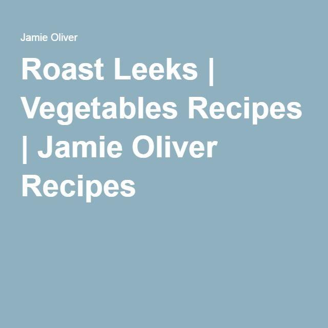 Roast Leeks | Vegetables Recipes | Jamie Oliver Recipes