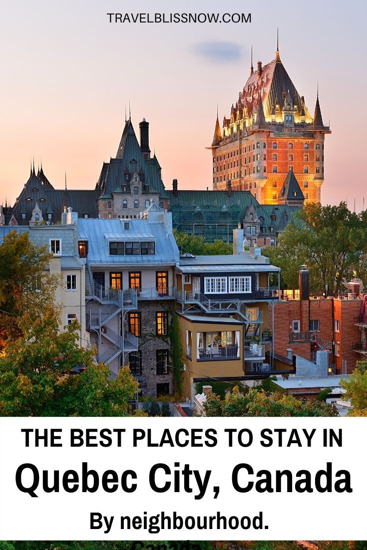 Where To Stay In Quebec City The Best Hotels By Neighbourhood Map Canada Travel Quebec City Travel