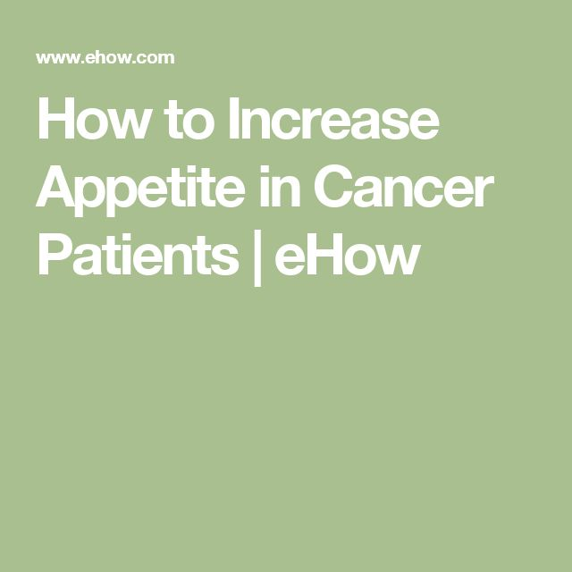 How to Increase Appetite in Cancer Patients   eHow
