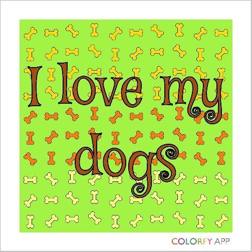Love u Heidi,Patie,Nikita,Shela all my dogs