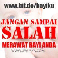 Jangan Sampai Salah Merawat Bayi Anda