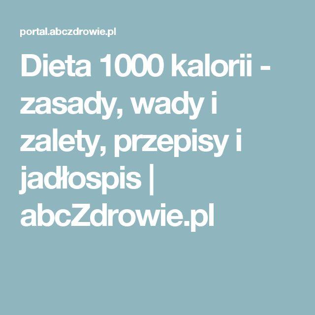 Dieta 1000 kalorii - zasady, wady i zalety, przepisy i jadłospis | abcZdrowie.pl