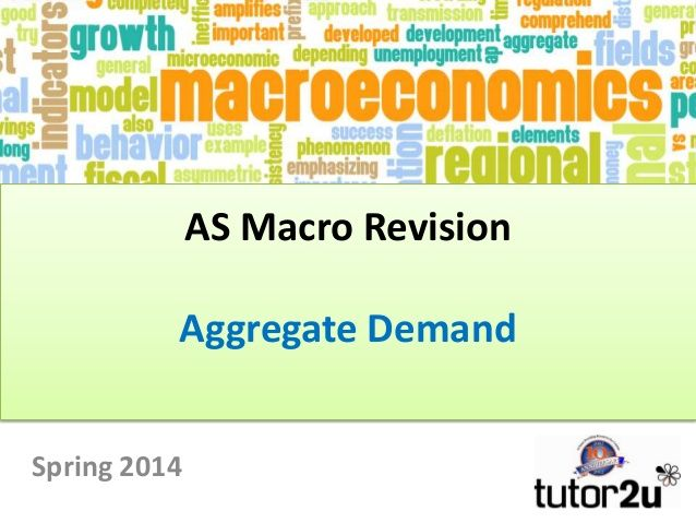 AS Macro Revision Aggregate Demand by tutor2u via slideshare