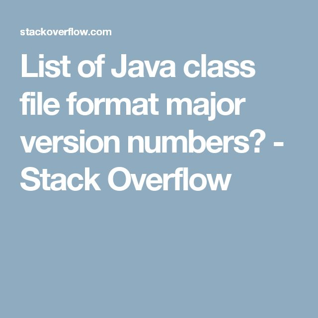 List of Java class file format major version numbers? - Stack Overflow