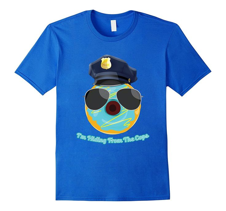 I'm Hiding From The Cops Funny Donut Police Joke T-Shirt