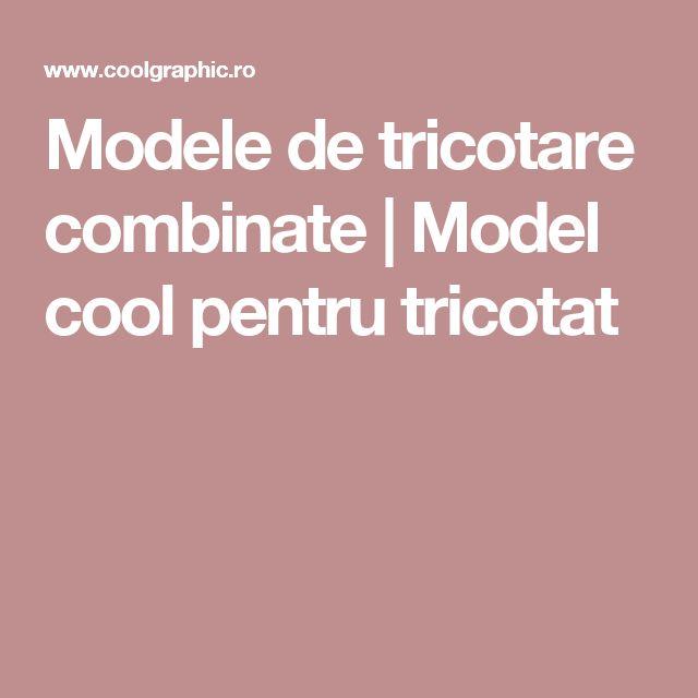Modele de tricotare combinate | Model cool pentru tricotat