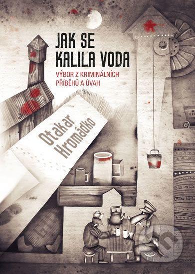 Jak se kalila voda - Otakar Hromádko. . Cover illustration by Eugene Ivanov #book #cover #bookcover #illustration #eugeneivanov  #@eugene_1_ivanov