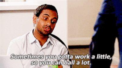 "<b>""Sometimes you gotta work a little... So you can ball a lot.""</b>"