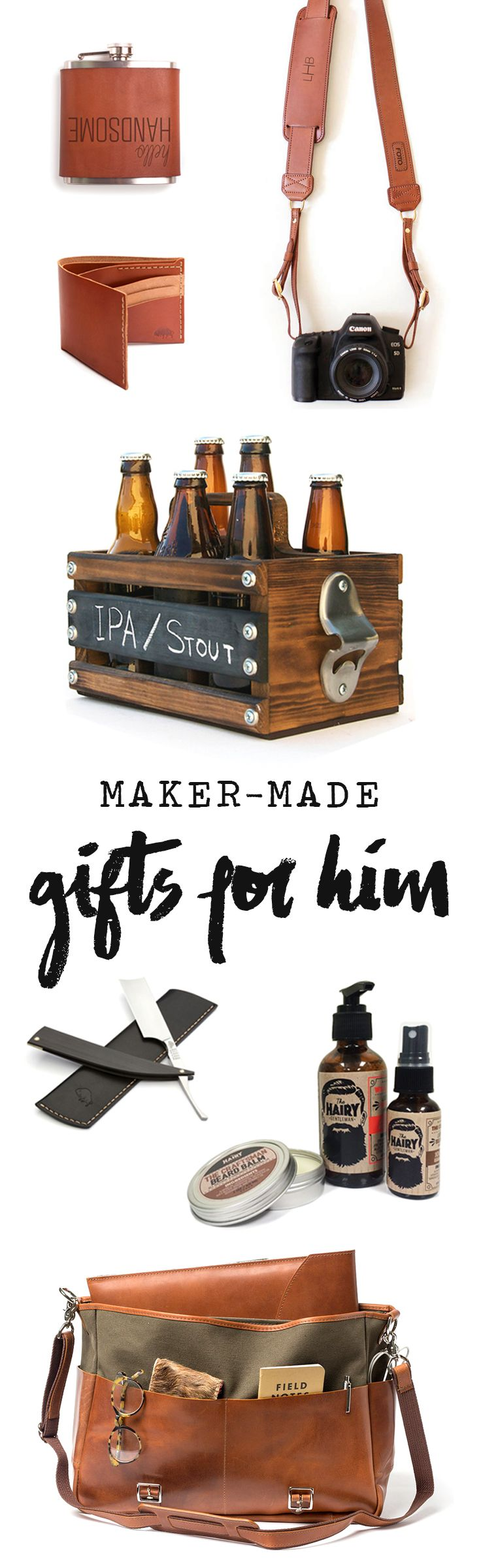 Your man deserves the best, so hook him up with some of our favorite maker-made goods. From handmade leather wallets, bags, and camera straps to beard care goods and everything the beer lover could ever want, these unique gifts will show the man in your life just how special you think he is.