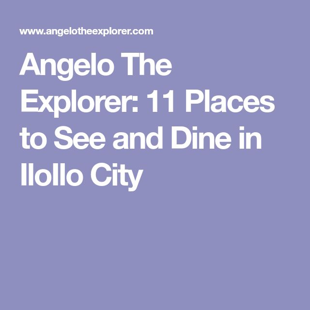 Angelo The Explorer: 11 Places to See and Dine in IloIlo City