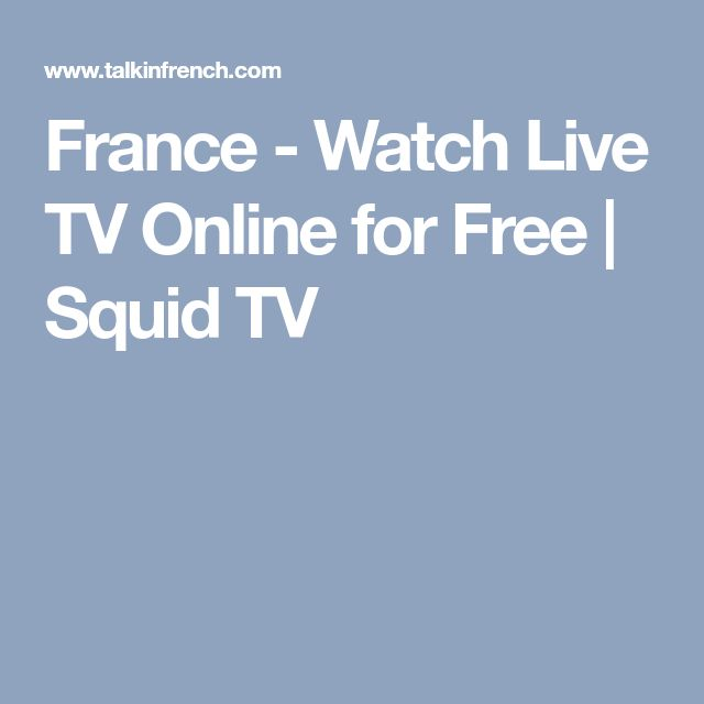 France - Watch Live TV Online for Free   Squid TV