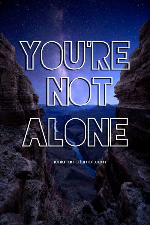 You're not alone ..