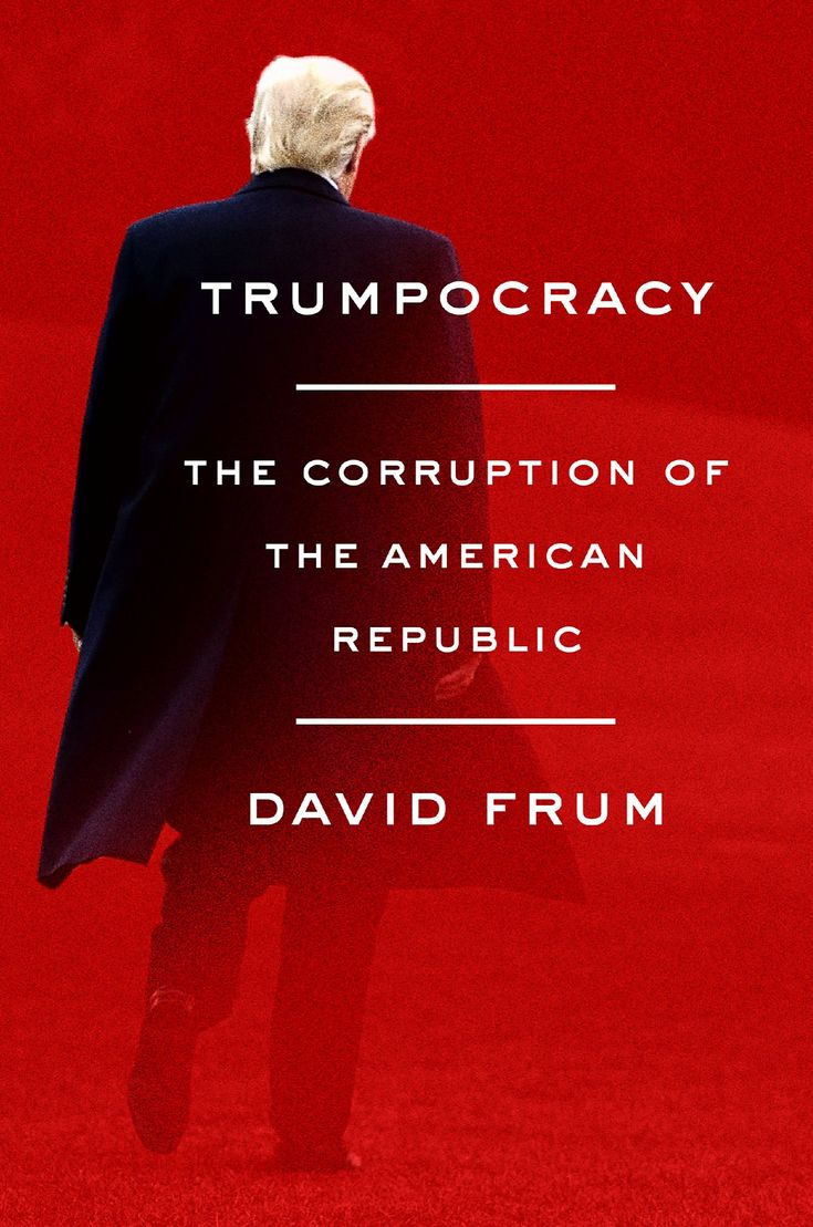 46 best january 2018 new nonfiction images on pinterest non trumpocracy the corruption of the american republic by david frum fandeluxe Choice Image