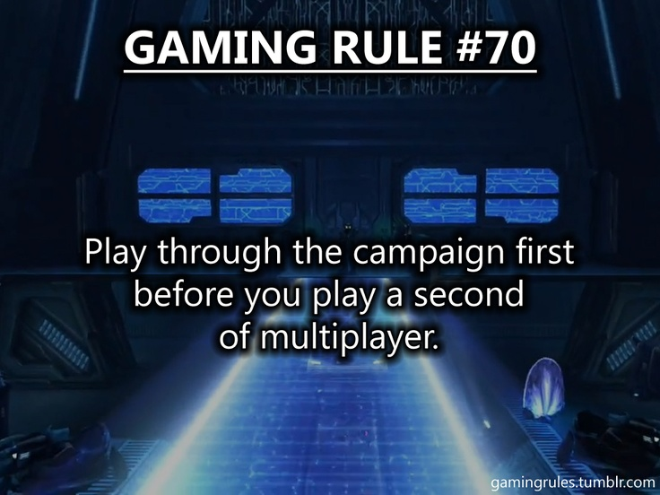 "Gaming Rules to bad so many kids never even play the campaign. I still hear kids screaming out ""what the hell is that?"" while playing horde in Gears 3, three years later?"