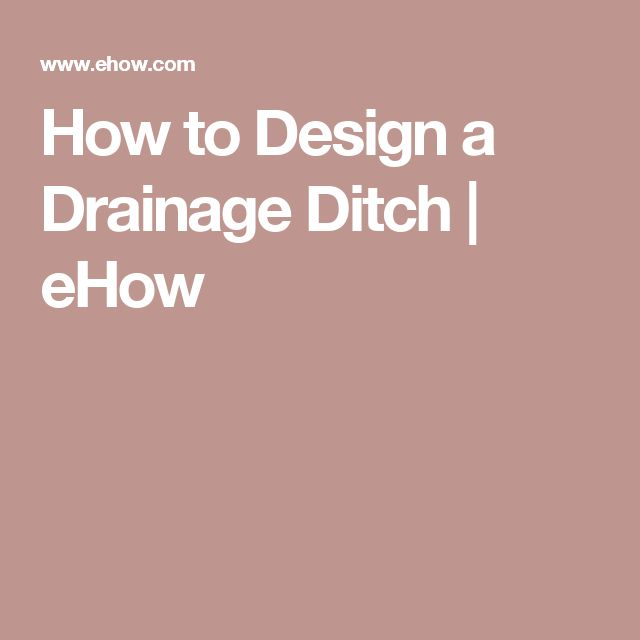 How to Design a Drainage Ditch | eHow