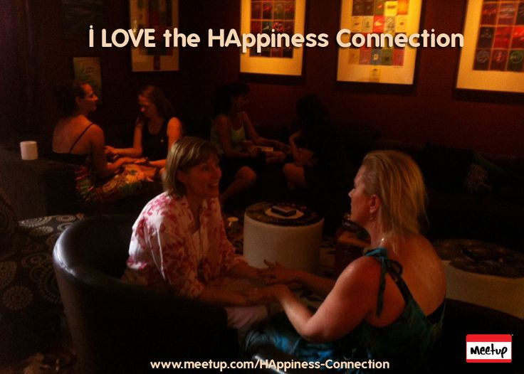I LOVE the HAppiness Connection. www.meetup.com/HAppiness-Connection