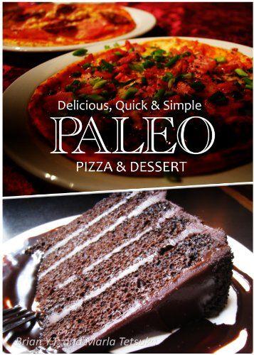 Paleo Pizza and Dessert Recipes – Delicious, Quick  Simple Paleo Recipes
