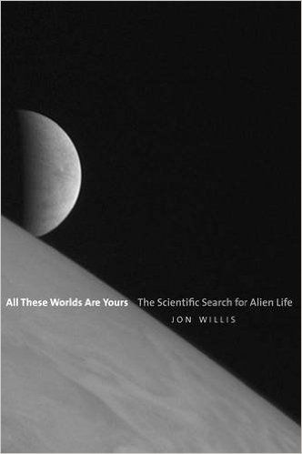 21 best science books images on pinterest science books books to all these worlds are yours the scientific search for alien life jon willis fandeluxe Images